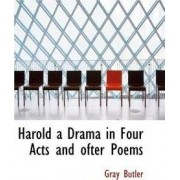 Harold a Drama in Four Acts and Ofter Poems by Gray Butler