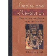 Empire and Revolution by John Mason Hart