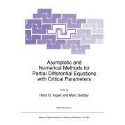 Asymptotic and Numerical Methods for Partial Differential Equations with Critical Parameters by Hans G. Kaper