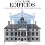 Cómo leer edificios: un curso rápido de como leer los estilos arquitectónicos by Carol Davidson Cragoe