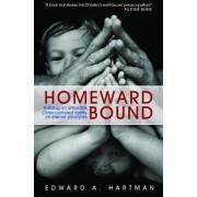 Homeward Bound by Edward A Hartman