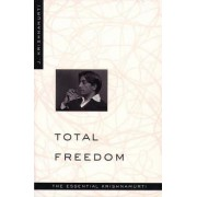 Total Freedom by Jiddu Krishnamurti