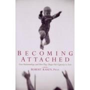 Becoming Attached by Robert Karen