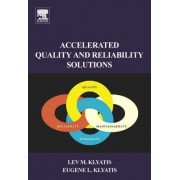 Accelerated Quality and Reliability Solutions by Lev M. Klyatis