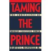Taming the Prince by Harvey C. Mansfield