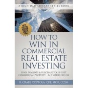How to Win in Commercial Real Estate Investing by R. Craig Coppola