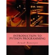 Introduction to Python Programming by Arnab Banerjee