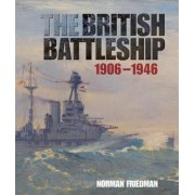 The British Battleship by Norman Friedman