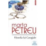 Filosofia lui Caragiale - Marta Petreu