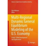 Multi-Regional Dynamic General Equilibrium Modeling of the U.S. Economy by Glyn Wittwer
