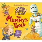 Sir Charlie Stinky Socks: The Mummy's Gold by Kristina Stephenson