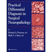 Practical Differential Diagnosis in Surgical Neuropathology by Richard A. Prayson