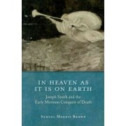 In Heaven as it is on Earth by Assistant Professor of Pulmonary and Critical Care Medicine and Medical Ethics and Humanities Samuel Morris Brown