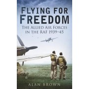 Flying for Freedom by Alan Brown