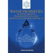 Water Properties in Food, Health, Pharmaceutical and Biological Systems by David S. Reid