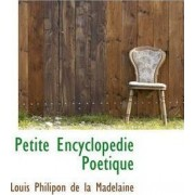 Petite Encyclop Die Po Tique by Louis Philipon De La Madelaine