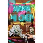 Mama Gets Hitched: Bk. 3 by Deborah Sharp