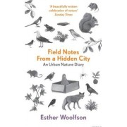 Field Notes from a Hidden City by Esther Woolfson