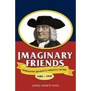 Imaginary Friends: Representing Quakers in American Culture, 1650-1950