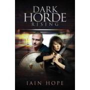 Dark Horde Rising by Iain Hope