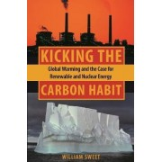 Kicking the Carbon Habit by Professor William Sweet