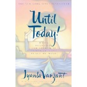 Until Today! by Iyanla Vanzant