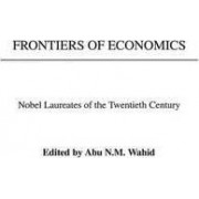 Frontiers of Economics by Abu N. M. Wahid