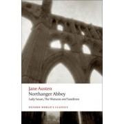 Northanger Abbey, Lady Susan, The Watsons, Sanditon by Jane Austen
