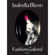 Isabella Blow: Fashion Galore! by Caroline Evans