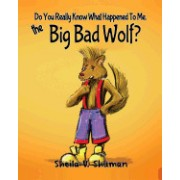 Do You Really Know What Happened to Me, the Big Bad Wolf?