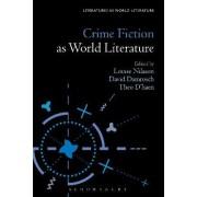 Crime Fiction as World Literature by David Damrosch