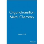 Organotransition Metal Chemistry by Anthony F. Hill
