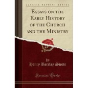 Essays on the Early History of the Church and the Ministry (Classic Reprint) by D D