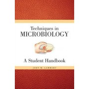 Techniques for Microbiology by John M. Lammert