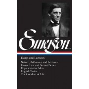 Ralph Waldo Emerson Essays and Lectures by Ralph Waldo Emerson