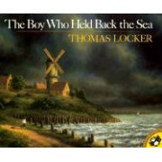 The Boy Who Held Back the Sea by Thomas Locker