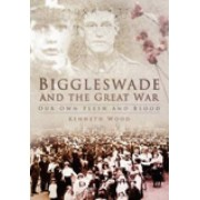 Biggleswade and the Great War by Kenneth Wood