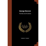 George Borrow: The Man and His Books