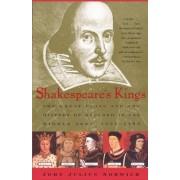 Shakespeare's Kings by John Julius Norwich