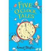 Five O'clock Tales by Enid Blyton