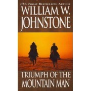 Triumph of the Mountain Man by William W Johnstone