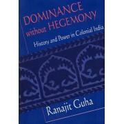 Dominance without Hegemony by Ranajit Guha