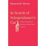 In Search of Schopenhauer's Cat by Raymond B. Marcin