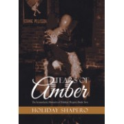 Tears of Amber: The Iconoclastic Memoirs of Holiday Shapero Book Two