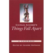 Chinua Achebe's Things Fall Apart by Isidore Okpewho