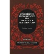 Casistiche Ideologiche Tra Politica e Letteratura by Giuseppe Candela