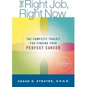 The Right Job, Right Now by Susan Strayer