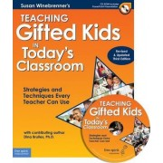 Teaching Gifted Kids in Today's Classroom by Susan Winebrenner