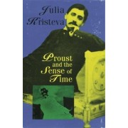 Proust and the Sense of Time by Julia Kristeva