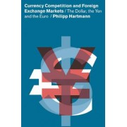 Currency Competition and Foreign Exchange Markets by Philipp Hartmann